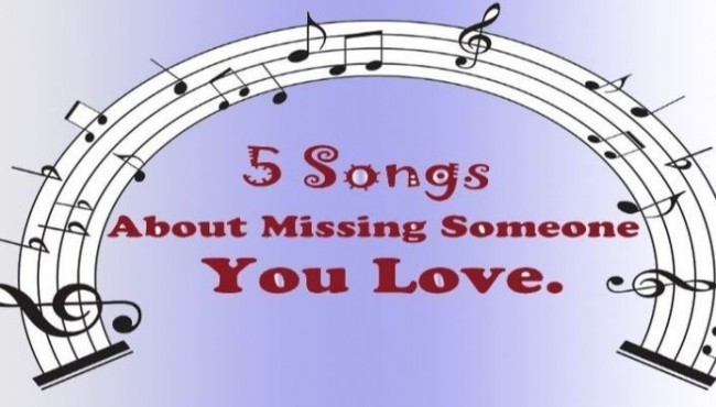 5 Songs About Missing Someone You Love | Budding Wall